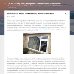 What You Need to Know About Renovating Window Of Your House