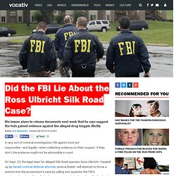 Did the FBI Lie About the Ross Ulbricht Silk Road Case?
