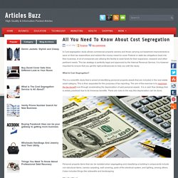 All You Need To Know About Cost Segregation ~ Articles Buzz