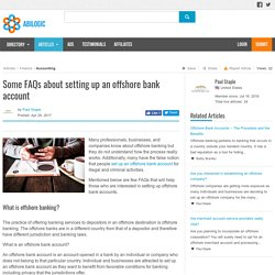 Some FAQs about setting up an offshore bank account
