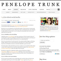 4 Lies about social media | Penelope Trunk's Brazen Careerist