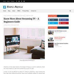 Know More About Streaming TV - A Beginners Guide