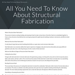 All You Need To Know About Structural Fabrication