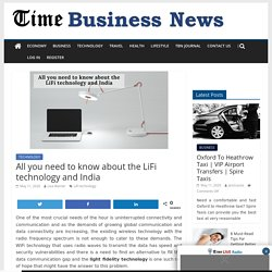 All you need to know about the LiFi technology and India - TIME BUSINESS NEWS