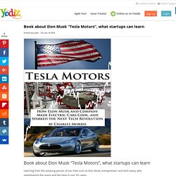 "Book about Elon Musk ""Tesla Motors"", what startups can learn"