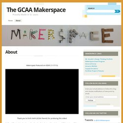 The GCAA Makerspace