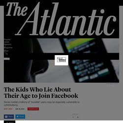 The Kids Who Lie About Their Age to Join Facebook - The Atlantic