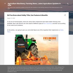 Did You Know about Hobby Tiller, Use Features & Benefits