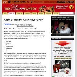 About JT Tran the Asian Playboy PUA