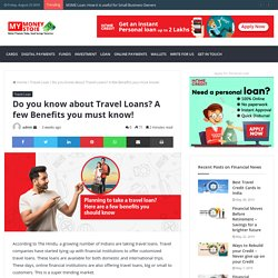 Do you know about Travel Loans? A few Benefits you must know! -
