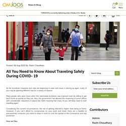 All You Need to Know About Traveling Safely During COVID- 19