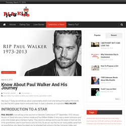 Know about Paul Walker and His Journey - Flirty Kings