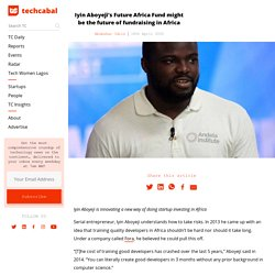 Iyin Aboyeji's Future Africa Fund might be the future of fundraising in Africa