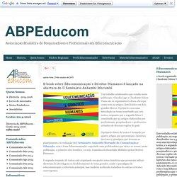 ABPEducom: E-book sobre Educomunicação e Direitos Humanos é lançado na abertura do II Seminário Anhembi Morumbi