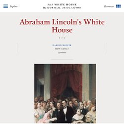 Abraham Lincoln's White House - White House Historical Association
