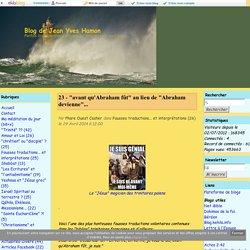 """23 - """"avant qu'Abraham fût"""" au lieu de """"Abraham devienne""""... - Blog de Jean Yves Hamon"""