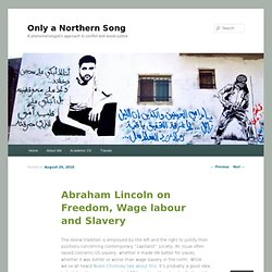 Abraham Lincoln on Freedom, Wage labour and Slavery