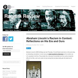 Abraham Lincoln's Racism in Context: Reflections on His Era and Ours -