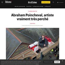 Abraham Poincheval, artiste vraiment très perché