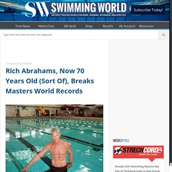 Rich Abrahams Breaks Masters Swimming World Records