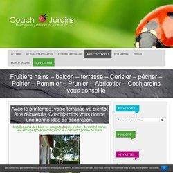 Fruitiers nains – balcon – terrasse – Cerisier – pêcher – Poirier – Pommier – Prunier – Abricotier – Cochjardins vous conseille