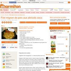 Filet mignon de porc aux abricots secs : Recette de Filet mignon de porc aux abricots secs