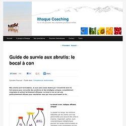 Guide de survie aux abrutis: le bocal à con - Ithaque coaching#fromTwitter