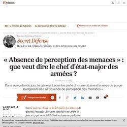 « Absence de perception des menaces » : que veut dire le chef d'état-major des armées ?