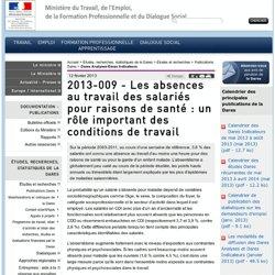 2013-009 - Les absences au travail des salariés pour raisons de santé : un rôle important des conditions de travail