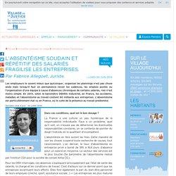 L'absentéisme soudain et répétitif des salariés fragilise les entreprises. Par Fabrice Allegoet, Juriste.