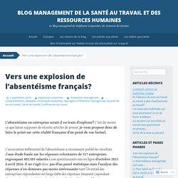 Vers une explosion de l'absentéisme français? – Blog Management de la Santé au travail et des Ressources Humaines