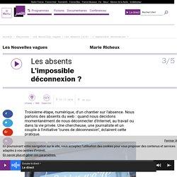 Les absents (3/5) : L'impossible déconnexion ?