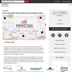 6 KPI à mesurer absolument sur vos newsletters / Actualités - Monde Economique