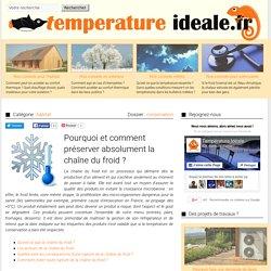 Pourquoi et comment préserver absolument la chaîne du froid ? - Température Idéale