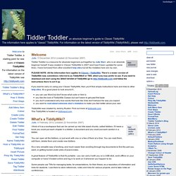 Tiddler Toddler - an absolute beginner's guide to TiddlyWiki
