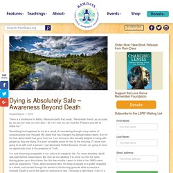Dying is Absolutely Safe - Awareness Beyond Death – Ram Dass 2019