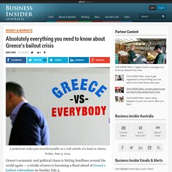 Absolutely everything you need to know about Greece's bailout crisis