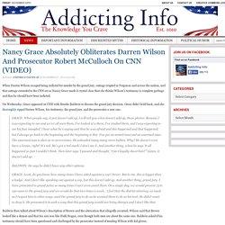 Nancy Grace Absolutely Obliterates Darren Wilson And Prosecutor Robert McCulloch On CNN
