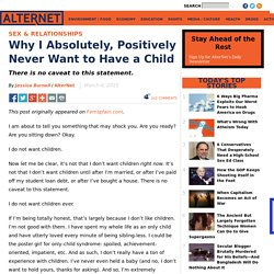 Why I Absolutely, Positively Never Want to Have a Child