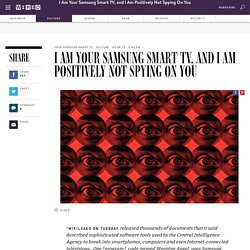 I Am Absolutely, Positively Not Spying on You: a PSA From Your Samsung Smart ...