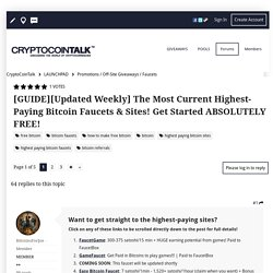 [GUIDE][Updated Weekly] The Most Current Highest-Paying Bitcoin Faucets & Sites! Get Started ABSOLUTELY FREE! - Promotions / Off-Site Giveaways / Faucets