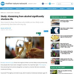 Study: Abstaining from alcohol significantly shortens life