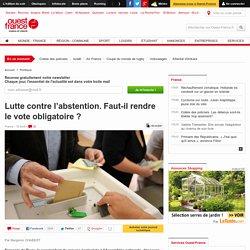 Lutte contre l'abstention. Faut-il rendre le vote obligatoire ?
