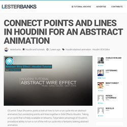 Connect Points and Lines in Houdini for an Abstract Animation - Lesterbanks