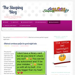 Abstract corniness perfect in good night texts - The Sleeping Blog