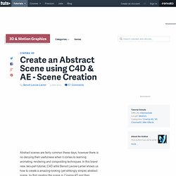 Create an Abstract Scene using C4D & AE – Scene Creation