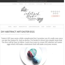 DIY ABSTRACT ART EASTER EGGS - Inkstruck Studio