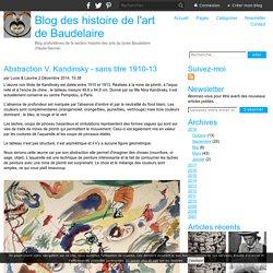 Abstraction V. Kandinsky - sans titre 1910-13 - Blog des histoire de l'art de Baudelaire