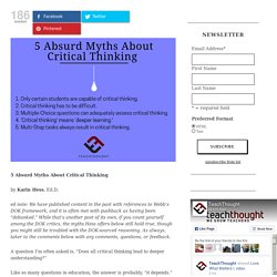 5 Absurd Myths About Critical Thinking -