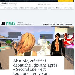 Absurde, créatif et débauché: dix ans après, «Second Life» est toujours bien vivant